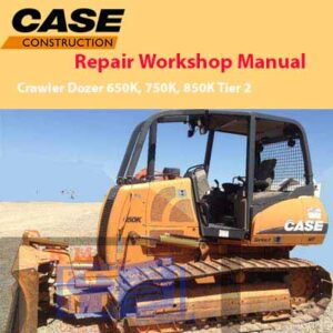 Case 650K, 750K, 850K Crawler Dozer Tier 2 Repair Manual