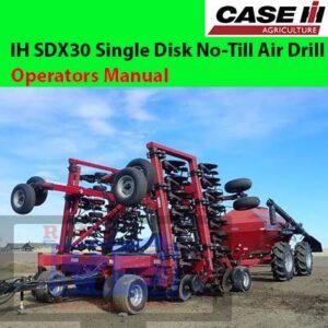 Case IH SDX30 Single Disk No-Till Air Drill Operators Manual