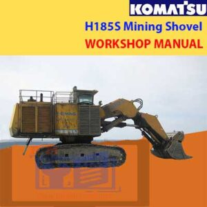 Komatsu H185S Mining Shovel Workshop Manual