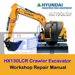 Hyundai HX130LCR Crawler Excavator Workshop Manual