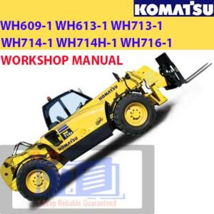 Komatsu Telescopic Handler WH609-1 WH613-1 WH713-1 WH714-1 WH714H-1 WH716-1 Workshop Manual