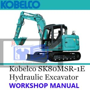 Kobelco SK80MSR-1E & SK80CS-1E Excavator Workshop Manual