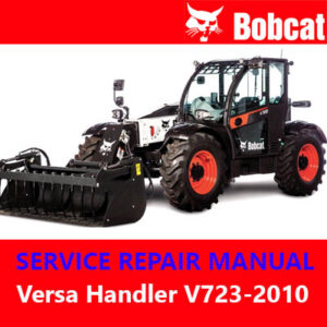 Bobcat Versa Handler V723-2010 Service Workshop Manual