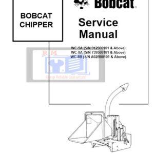 Bobcat Chipper WC5A WC8A WC8B Service Repair Manual