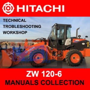 Hitachi ZW120-6 Wheel Loader Manuals Collection