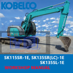 Kobelco Excavator SK115SR-1E_SK135SR(LC)-1E_SK135SL-1E Workshop Manual