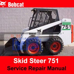 Bobcat 751 Skid Steer Service Repair Manual