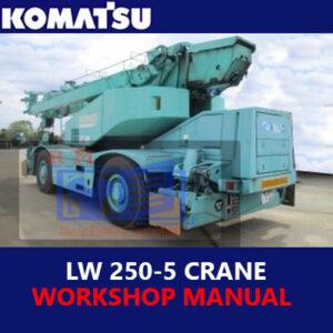 Komatsu LW250-5 Crane Workshop Manual