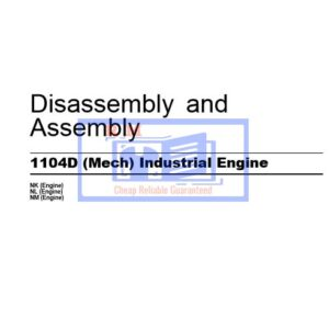 Perkins 1104D Engine Disassembly and Assembly Manual