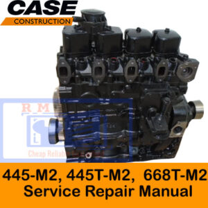 Case Engines 445-M2, 445T-M2 and 668T-M2 Service Repair Manual