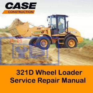 Case 321D Wheel Loader Service Repair Manual