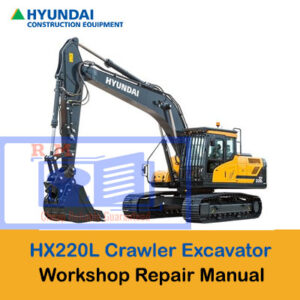 Hyundai HX220L Crawler Excavator Workshop Manual