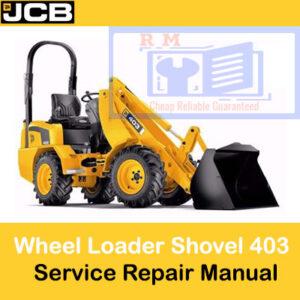 JCB 403 Wheel Loader Shovel Service Repair Manual