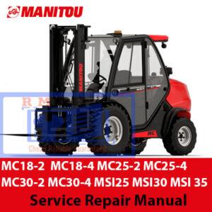 Manitou MC18-2, MC18-4, MC25-2, MC25-4, MC30-2, MC30-4, MSI25, MSI30, MSI 35 Repair Manual