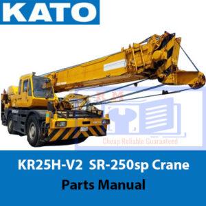 KATO KR25H-V2 and SR-250sp Crane Parts Manual