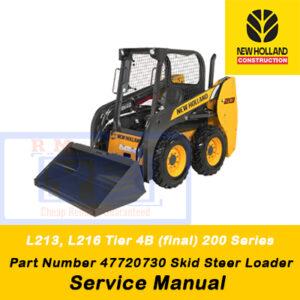 New Holland L213, L216 Tier 4B (final) 200 Series Skid Steer Loader Service Manual (Part Number 47720730)