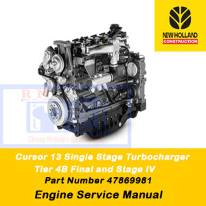 New Holland Cursor 13 Single Stage Turbocharger Tier 4B (final) and Stage IV Engine Service Manual (Part # 47869981)