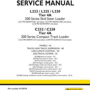New Holland L223, L225, L230 Tier 4A 200 Series Skid Steer Loader / C232, C238 Tier 4A 200 Series Compact Track Loader Service Manual (Part # 47720770)