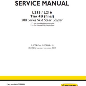 New Holland L213, L216 Tier 4B (final) 200 Series Skid Steer Loader Service Manual (Part Number 47720732)