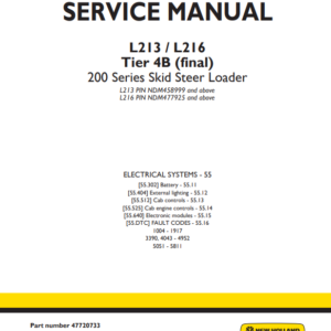 New Holland L213, L216 Tier 4B (final) 200 Series Skid Steer Loader Service Manual (Part Number 47720733)