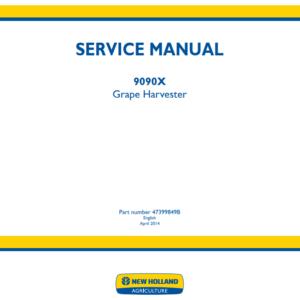 New Holland 9090X Grape Harvester Service Manual (Part # 47399849B)