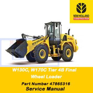 New Holland W130C, W170C Tier 4B (Final) Wheel Loader Service Manual (Part # 47865316)