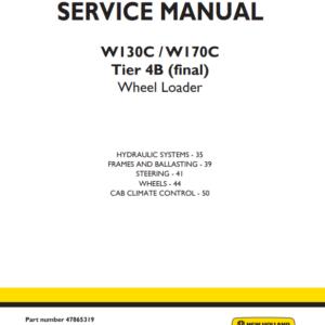 New Holland W130C, W170C Tier 4B (Final) Wheel Loader Service Manual (Part # 47865319)