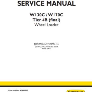 New Holland W130C, W170C Tier 4B (Final) Wheel Loader Service Manual (Part # 47865321)