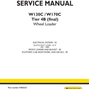 New Holland W130C, W170C Tier 4B (Final) Wheel Loader Service Manual (Part # 47865322)