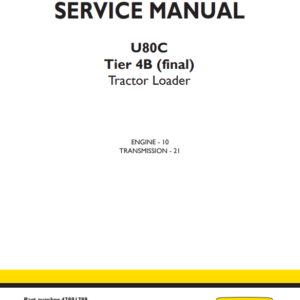 New Holland U80C Tier 4B (final) Tractor Loader Service Manual (Part # 47881789)