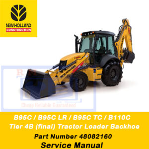New Holland B95C, B95CLR, B95CTC, B110C Loader Service Manual
